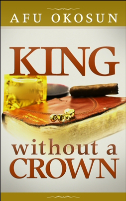 King Without a Crown by Afu Okosun