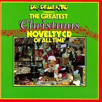 Dr. Demento Presents the Greatest Christmas Novelty CD of All Time cover art