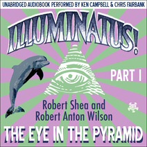 Illuminatus! Part I: The Eye in the Pyramid audiobook cover art