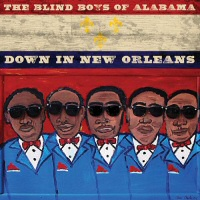 "The Blind Boys of Alabama: ""Down in New Orleans"""