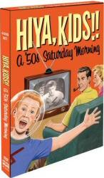 Hiya, Kids!! A '50s Saturday Morning DVD Cover Art