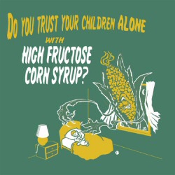 High Fructose Corn Syrup T-Shirt