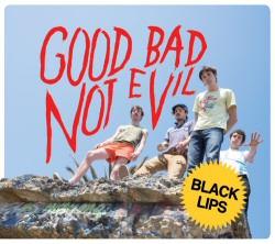 The Black Lips: Good Bad Not Evil