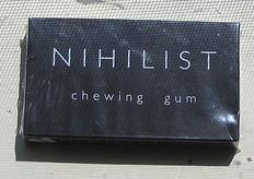 Nihilist chewing gum