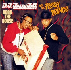 DJ Jazzy Jeff and the Fresh Prince: Rock the House