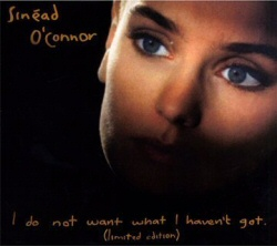 Sinead O'Connor: I Do Not Want What I Haven't Got Limited Edition CD cover art