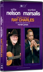Willie Nelson and Wynton Marsalis Play the Music of Ray Charles DVD cover art