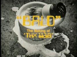 """Bald"" a documentary of THX 1138"