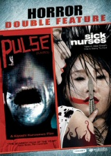 Horror Double Feature: Pulse and Sick Nurses