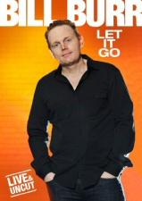 Bill Burr: Let It Go