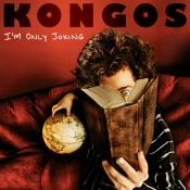 Kongos: I'm Only Joking