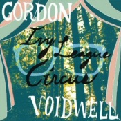 Gordon Voidwell: Ivy League Circus