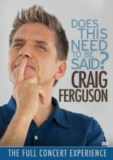 Craig Ferguson: Does This Need To Be Said? DVD