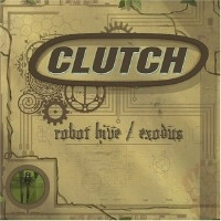 Clutch: Robot Hive Exodus CD