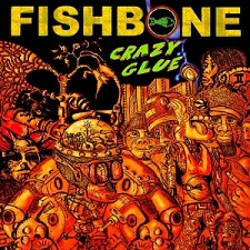 Fishbone: Crazy Glue