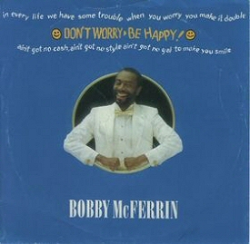Bobby McFerrin: Dont Worry Be Happy single