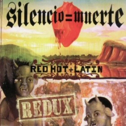 Silencio = Muerte: Red Hot + Latin Redux