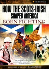 Born Fighting: How the Scots-Irish Shaped America DVD