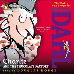 Charlie and the Chocolate Factory by Roald Dahl, read by Douglas Hodge, audiobook