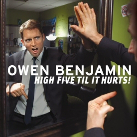Owen Benjamin: High Five Til it Hurts!